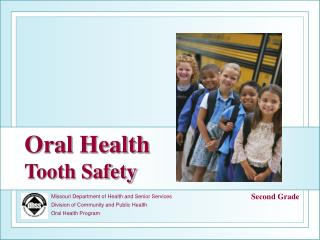 Missouri Department of Health and Senior Services Division of Community and Public Health Oral Health Program