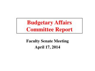 Budgetary Affairs  Committee Report