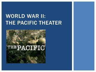 World War II: The Pacific Theater