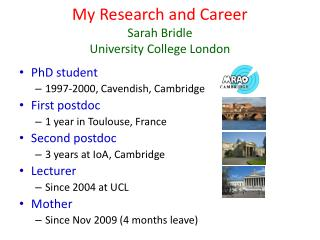 My Research and Career Sarah Bridle University College London