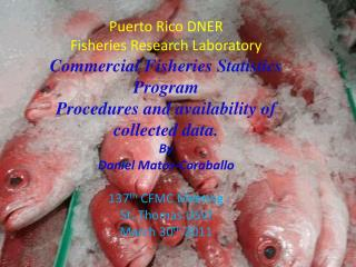Puerto Rico DNER Fisheries Research Laboratory Commercial Fisheries Statistics Program