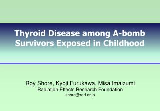 Thyroid Disease among A-bomb Survivors Exposed in Childhood