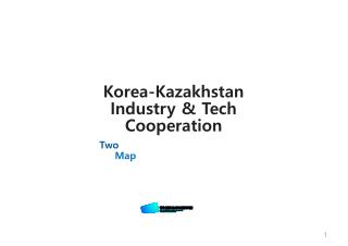 Korea-Kazakhstan  Industry & Tech Cooperation
