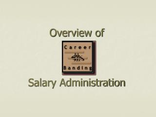 Overview of    Salary Administration