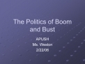 The Politics of Boom and Bust