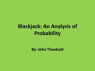 Blackjack: An Analysis of Probability