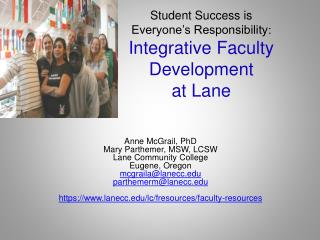 Student  Success is Everyone's Responsibility :  Integrative  Faculty Development  at Lane