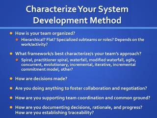 Characterize Your System Development Method