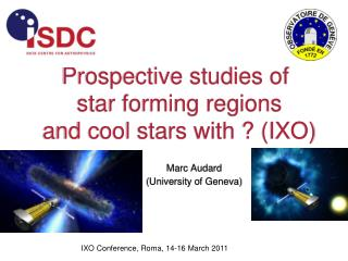 Prospective studies of  star forming regions  and cool stars  with ? (IXO)