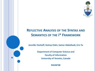 Reflective Analysis of the Syntax and Semantics of the  i * Framework
