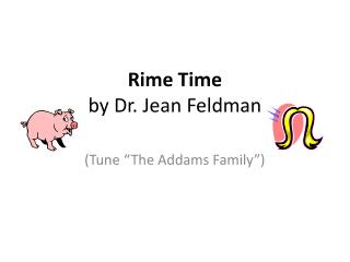 Rime Time  by Dr. Jean Feldman