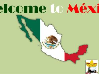 Welcome  to México