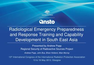 Presented by Andrew Popp Regional Security of Radioactive Sources Project