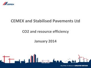 CEMEX and Stabilised Pavements Ltd CO2 and resource efficiency January 2014