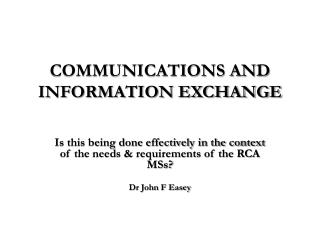 COMMUNICATIONS AND INFORMATION EXCHANGE