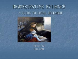 DEMONSTRATIVE EVIDENCE A GUIDE TO LEGAL RESEARCH