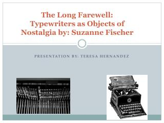 The Long Farewell: Typewriters as Objects of  Nostalgia by: Suzanne Fischer