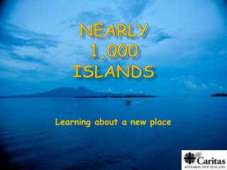 Nearly 1,000 islands