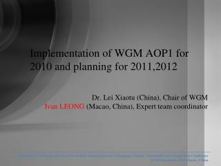 Implementation of WGM AOP1 for 2010 and planning for 2011,2012