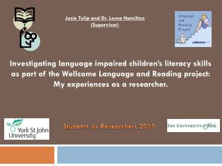 Investigating language impaired children's literacy skills