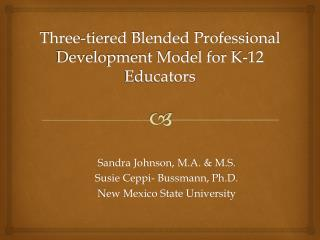 Three-tiered Blended Professional Development Model for K-12 Educators