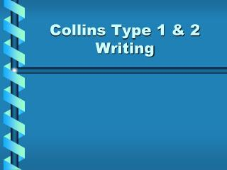 Collins Type 1 & 2 Writing