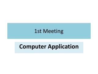 1st Meeting