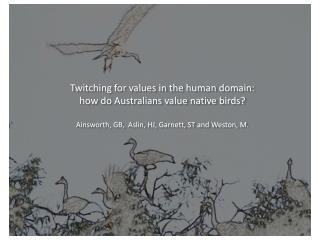 Twitching for values in the human domain:  how do Australians value native birds?