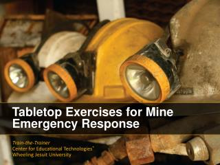 Tabletop  Exercises for  Mine  Emergency  Response