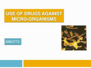 USE OF DRUGS AGAINST MICRO-ORGANISMS
