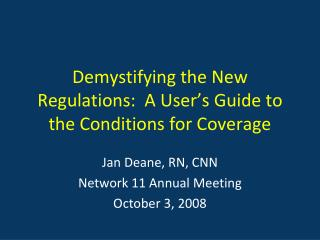 Demystifying the New Regulations:  A User's Guide to the Conditions for Coverage