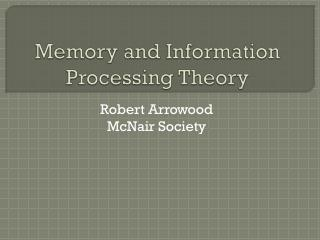Memory and Information Processing Theory