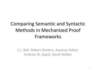 Comparing Semantic and Syntactic Methods in Mechanized Proof Frameworks
