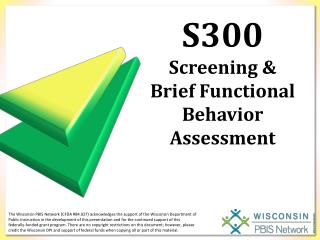 S300 Screening &  Brief Functional Behavior Assessment