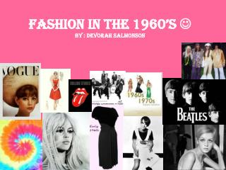 Fashion In The 1960's   By : Devorah Salmonson