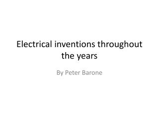 Electrical inventions throughout the years