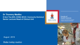 Dr Thommy Madiba B Dent Ther,BDS , DHSM, MChD ( Community Dentistry )