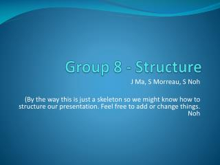 Group 8 - Structure