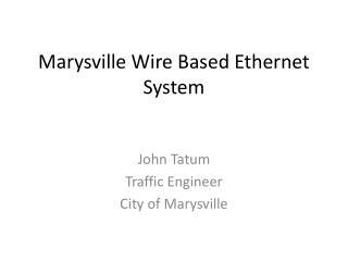 Marysville Wire Based Ethernet System