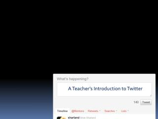 A Teacher's Introduction to Twitter
