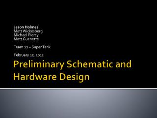 Preliminary Schematic and Hardware Design