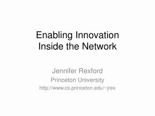 Enabling Innovation  Inside the Network