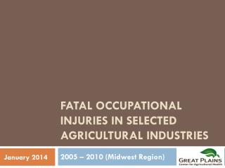 Fatal Occupational Injuries in Selected Agricultural Industries