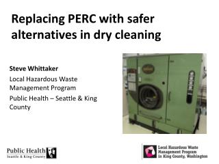 Replacing PERC with  safer alternatives in dry cleaning
