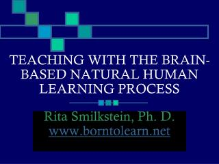 TEACHING WITH THE BRAIN-BASED NATURAL HUMAN LEARNING PROCESS