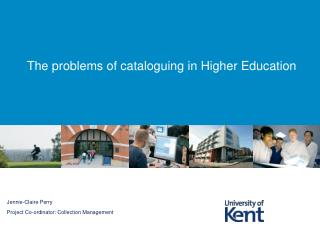 The problems of cataloguing in Higher Education
