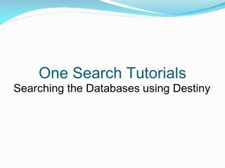 One Search Tutorials