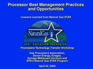 Processor Best Management Practices and Opportunities  Lessons Learned from Natural Gas STAR