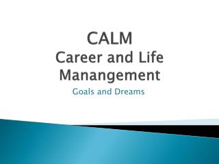 CALM Career and Life  Manangement
