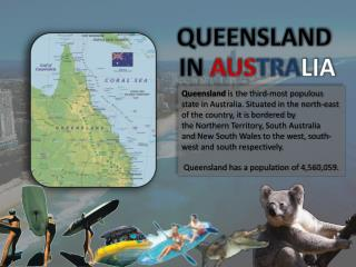 QUEENSLAND  IN  AUS TRA LIA